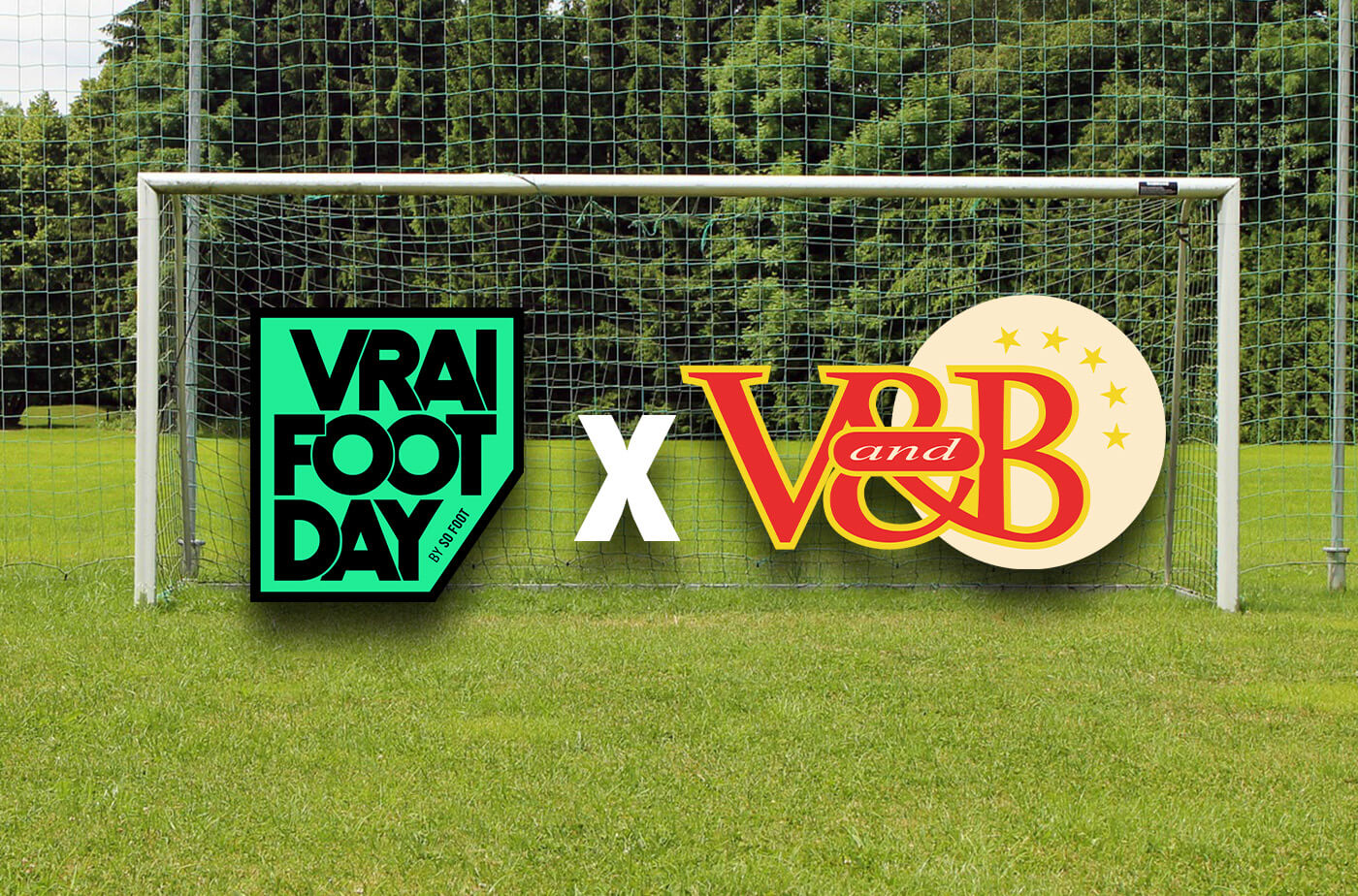 vrai foot day x V and B